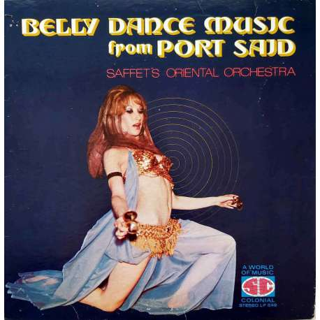 SAFFET'S ORIENTAL ORCHESTRA BELLY DANCE MUSIC from PORT SAID LP.