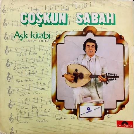 COŞKUN SABAH AŞK KİTABI 1981 LP.