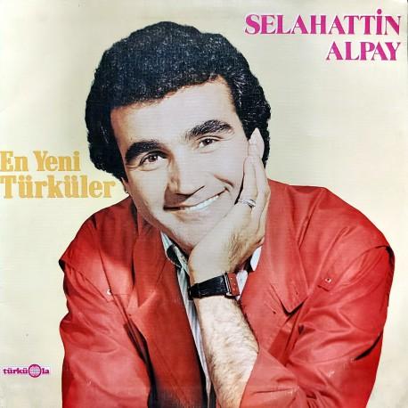SELAHATTİN ALPAY EN YENİ TÜRKÜLER 1983 LP.