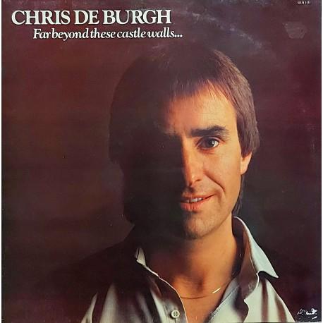 CHRIS DE BURGH FAR BEYOND THESE CASTLE WALLS 1984 LP.